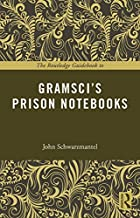 The Routledge Guidebook to Gramsci's Prison Notebooks (The Routledge Guides to the Great Books)