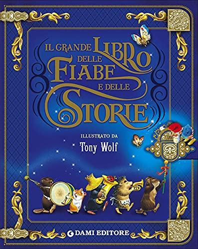 Il grande libro delle fiabe e delle storie. Ediz....