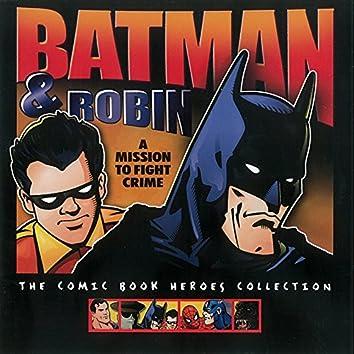 Batman & Robin: A Mission to Fight Crime