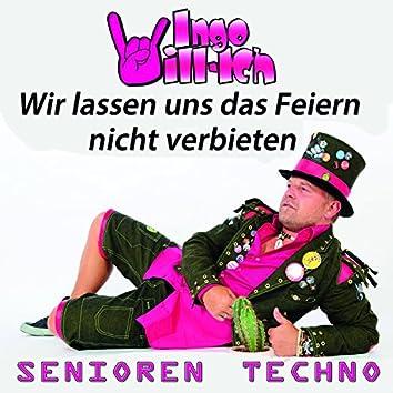 Wir lassen uns das Feiern nicht verbieten (Senioren Techno)
