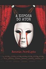 A ESPOSA DO ATOR (Portuguese Edition) Paperback