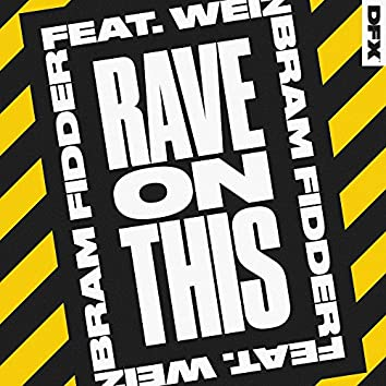 Rave On This (feat. Weiz)