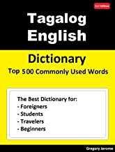 Tagalog English  Dictionary  Top 500 Commonly Used Words: Dictionary for Foreigners, Students, Travelers and Beginners (English Edition)
