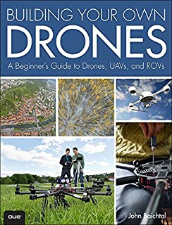 Building Your Own Drones: A Beginners' Guide to Drones, UAVs, and ROVs (English Edition)