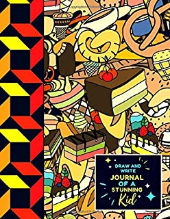 Draw and Write Journal of a STUNNING Kid: Drawing and Writing Notebook for Kids | Primary Composition Notebook/Journal [Ya...
