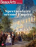 Spectaculaire Second empire : 1852-1870