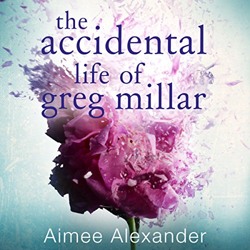 The Accidental Life of Greg Millar audiobook cover art