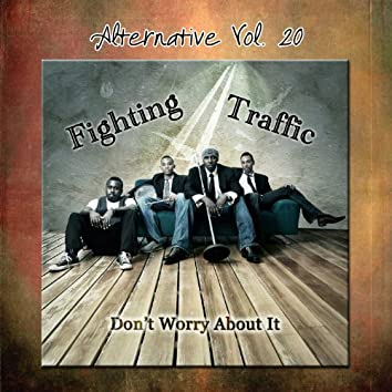 Alternative Vol. 20: Don't Worry About It