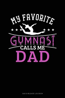 My Favorite Gymnast Calls Me Dad: Gas & Mileage Log Book