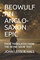 BEOWULF AN ANGLO-SAXON EPIC: POEM TRANSLATED FROM THE HEYNE-SOCIN TEXT Paperback