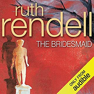The Bridesmaid                   By:                                                                                                                                 Ruth Rendell                               Narrated by:                                                                                                                                 William Gaminara                      Length: 8 hrs and 26 mins     16 ratings     Overall 4.2