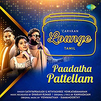 Paadatha Pattellam - Single