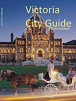 Victoria BC Interactive Guide: English, French and Chinese (Waterfront cities Book 4) by [R.G. Richardson]