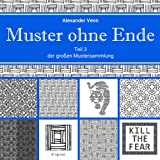 Muster ohne Ende Teil 3 der großen Mustersammlung (Kreative Muster, Band 3)
