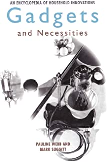Gadgets and Necessities: An Encyclopedia of Household Innovations