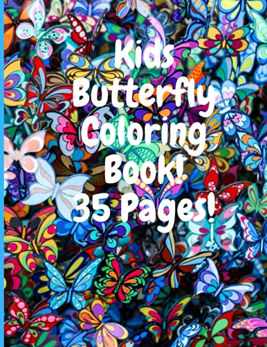 Kids Butterfly Coloring Book! 35 Pages!: Kids Butterfly Coloring Book