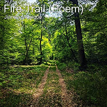 Fire Trail (Poem)