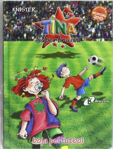 Camiseta + Tina Superbruixa, boja pel futbol (Edició especial Mundial 2010) (Català...