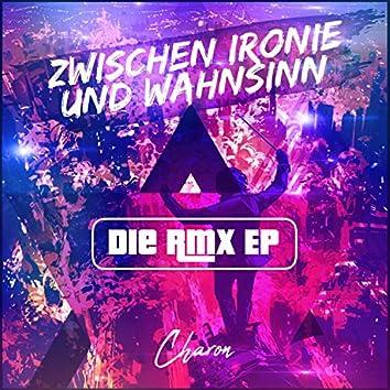 Zwischen Ironie und Wahnsinn (DIE Remix EP)
