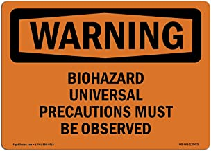 OSHA Waring Sign - Biohazard Universal Precautions | Rigid Plastic Sign | Protect Your Business, Construction Site, Warehouse & Shop Area | Made in The USA