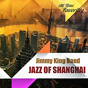 All Time Favorites: Jazz Of Shang Hai