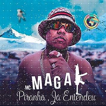 Piranha, Já Entendeu (feat. Mc Magal & Mc 7 Belo)