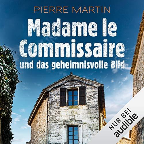 Madame le Commissaire und das geheimnisvolle Bild audiobook cover art