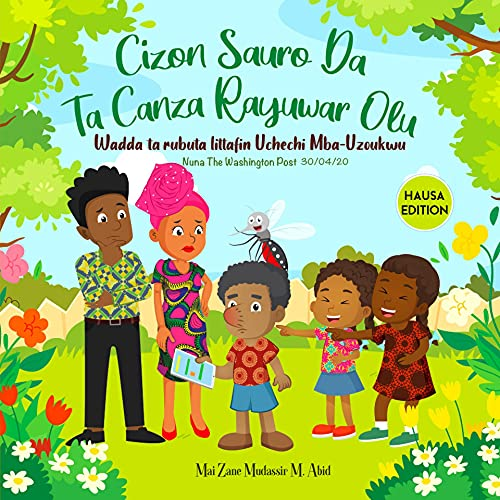 CIZON SAURO DA TA CANZA RAYUWAR OLU: Hausa Language Edition of The Mosquito Bite That Changed Olu's Life as featured in The Washington Post as a Top Pick (English Edition)
