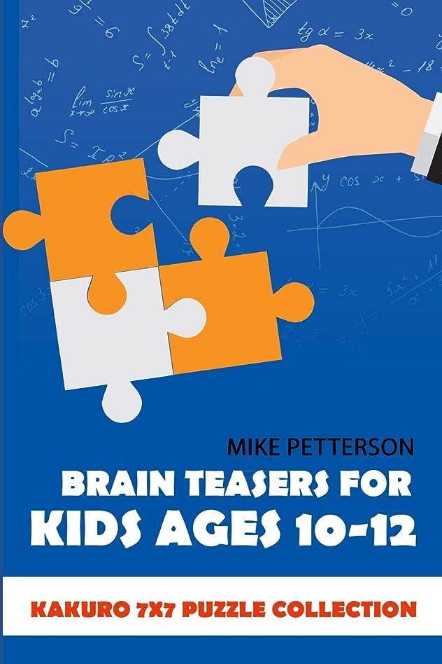 性格重くする膨張するBrain Teasers For Kids Ages 10-12: Kakuro 7x7 Puzzle Collection (Math Puzzles For Teens)