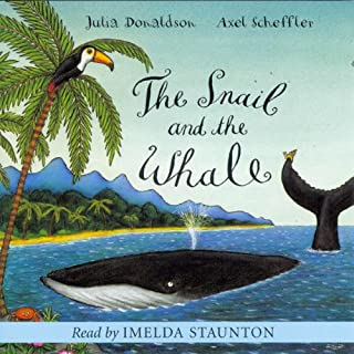 The Snail and the Whale                   By:                                                                                                                                 Julia Donaldson                               Narrated by:                                                                                                                                 Imelda Staunton                      Length: 17 mins     115 ratings     Overall 4.6