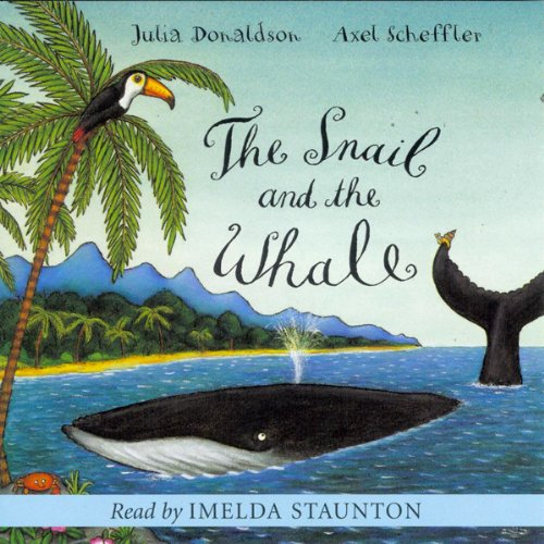 The Snail and the Whale                   By:                                                                                                                                 Julia Donaldson                               Narrated by:                                                                                                                                 Imelda Staunton                      Length: 17 mins     19 ratings     Overall 4.8