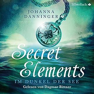 Im Dunkel der See     Secret Elements 1              Autor:                                                                                                                                 Johanna Danninger                               Sprecher:                                                                                                                                 Dagmar Bittner                      Spieldauer: 8 Std. und 34 Min.     375 Bewertungen     Gesamt 4,6