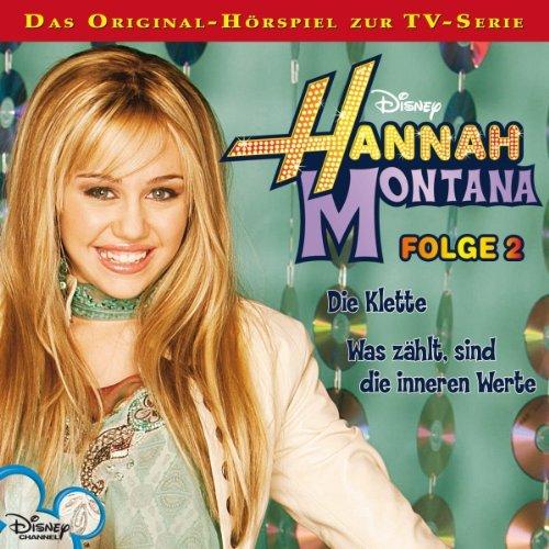 Die Klette / Was zählt sind die inneren Werte     Hannah Montana 2              Autor:                                                                                                                                 Conny Kunz                               Sprecher:                                                                                                                                 Nora Jokhosha,                                                                                        Shandra Schadt,                                                                                        Marieke Oeffinger                      Spieldauer: 53 Min.     3 Bewertungen     Gesamt 5,0