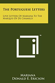 The Portuguese Letters: Love Letters Of Mariana To The Marquis Of De Chamilly