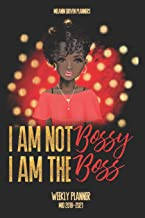 I Am Not Bossy, I Am The Boss: Mid 2019-2021 Weekly Planner: Schedule Organizer, Features Priority and To Do List for Year-Round Goals