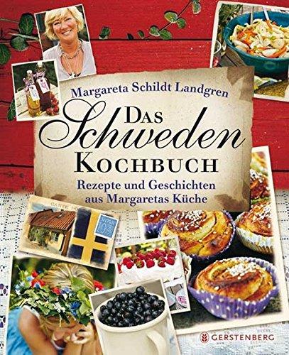 Das Schweden-Kochbuch: Rezepte und Geschichten aus Margaretas Küche
