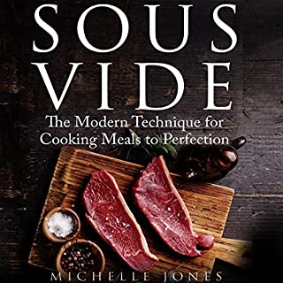 Sous Vide: The Modern Technique for Cooking Meals to Perfection                   By:                                                                                                                                 Michelle Jones                               Narrated by:                                                                                                                                 Deb Thomas Cox                      Length: 1 hr and 1 min     2 ratings     Overall 4.5