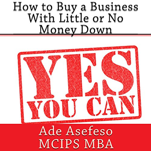 How to Buy a Business with Little or No Money Down audiobook cover art