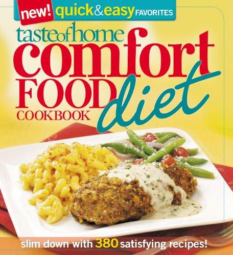 Taste of Home: Comfort Food Diet Cookbook: New Quick & Easy Favorites: Slim Down with 427 Satisfying