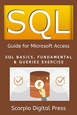 SQL Guide for Microsoft Access: SQL Basics, Fundamental & Queries Exercise
