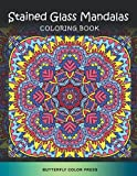 Stained Glass Mandalas Coloring Book: Adult Coloring Book with Amazing Designs for Relaxation and Fun (Stained Glass Coloring Books)