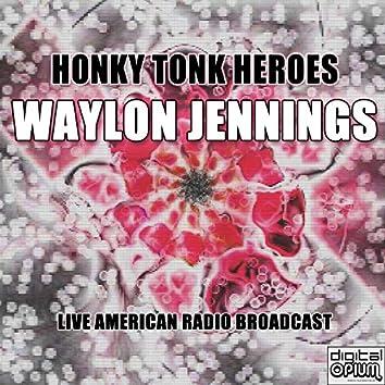 Honky Tonk Heroes (Live)