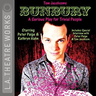 Bunbury     A Serious Play for Trivial People              By:                                                                                                                                 Tom Jacobson                               Narrated by:                                                                                                                                 Jean Gilpin,                                                                                        Kathryn Hahn,                                                                                        Melinda Page Hamilton,                   and others                 Length: 1 hr and 50 mins     11 ratings     Overall 3.8