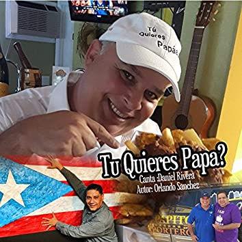 Tu Quieres PaPa? (Radio Version) [feat. Orlando Sanche]