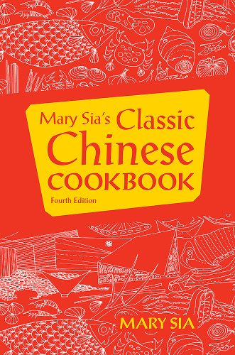 Mary Sia's Classic Chinese Cookbook
