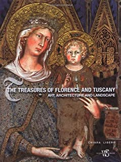 The Treasures of Florence and Tuscany: Art, Architecture and Landscape (Italian Regions)