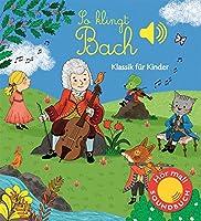 So klingt Bach: Klassik fuer Kinder (Soundbuch)