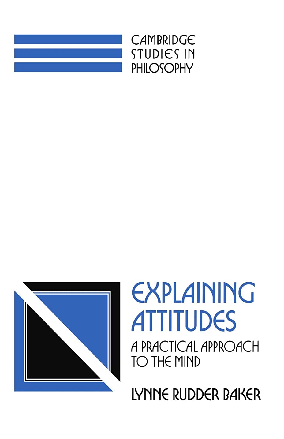 バックによると哀Explaining Attitudes: A Practical Approach to the Mind (Cambridge Studies in Philosophy)