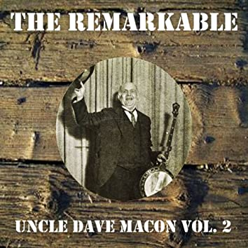 The Remarkable Uncle Dave Macon Vol 02