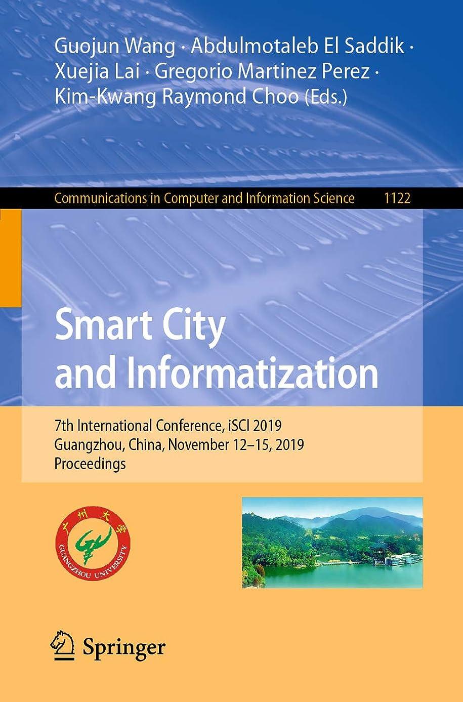 気がついて警察署上にSmart City and Informatization: 7th International Conference, iSCI 2019, Guangzhou, China, November 12–15, 2019, Proceedings (Communications in Computer ... Science Book 1122) (English Edition)
